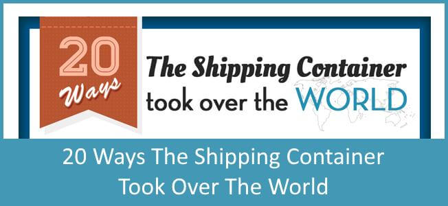 20-Ways-The-Shipping-Container-Took-Over-The-World-Infographic-Blog-Cover