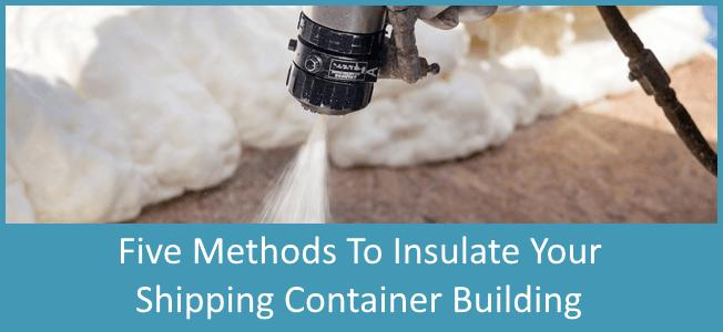 5-Methods-to-Insulate-Your-Shipping-Container-Home-Blog-Cover