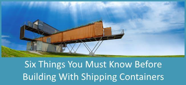 6 Things You Must Know Before Building a Shipping Container Home Blog Cover