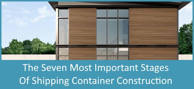 7 Most Important Stages of Building Your Shipping Container Home Blog Cover