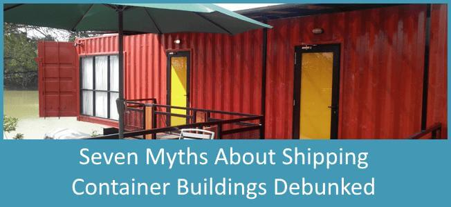 7 Myths About Shipping Container Homes Debunked Blog Cover