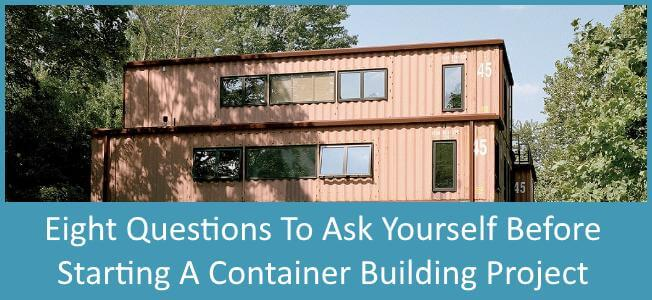 8 Questions To Ask Yourself Before Building a Shipping Container Home Blog Cover