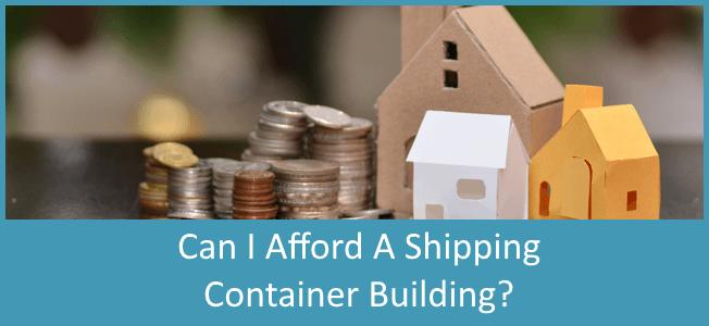 Can-I-Afford-A-Shipping-Container-Home-Blog-Cover