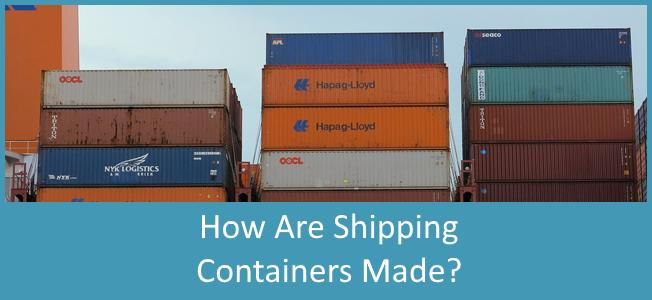 How-Are-Shipping-Containers-Made-Blog-Cover