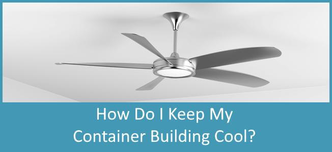How-Do-I-Keep-My-Container-Home-Cool-Blog-Cover