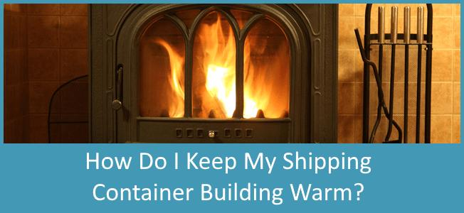 How-Do-I-Keep-My-Shipping-Container-Home-Warm-Blog-Cover
