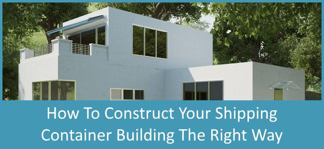How-to-Build-Your-Shipping-Container-Home-the-Right-Way-Blog-Cover