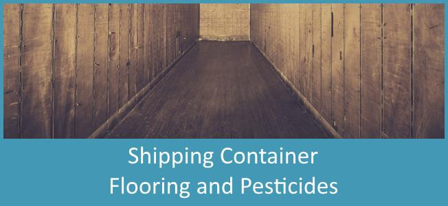 Shipping Container Flooring And Pesticides Blog Cover