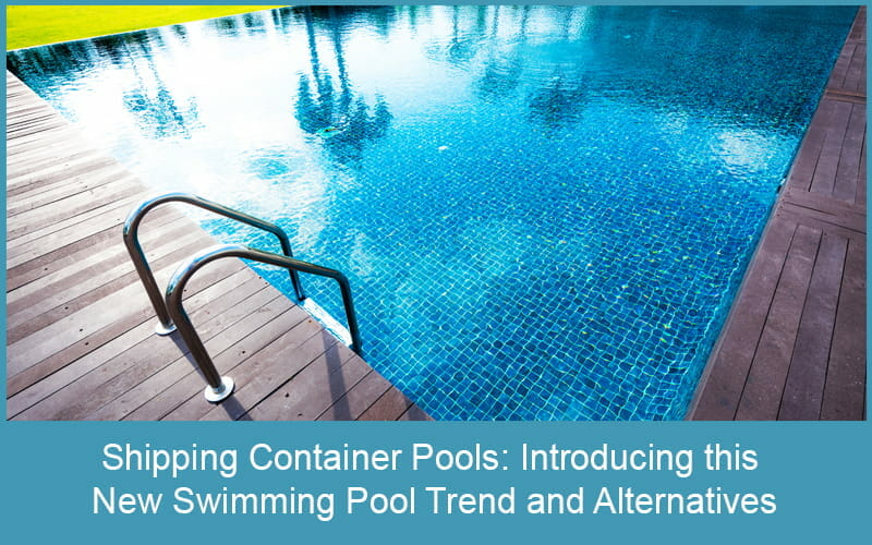 Ultimate Guide To Shipping Container Swimming Pools Discover Containers
